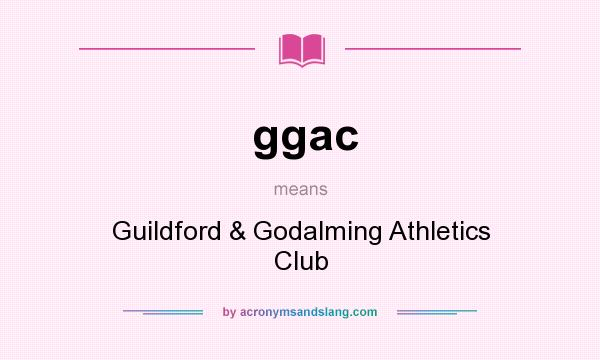 What does ggac mean? It stands for Guildford & Godalming Athletics Club