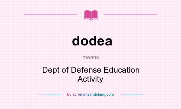 What does dodea mean? It stands for Dept of Defense Education Activity