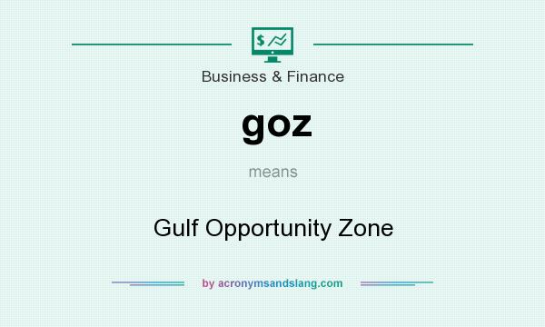 What does goz mean? It stands for Gulf Opportunity Zone