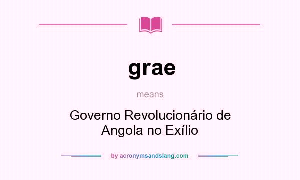 What does grae mean? It stands for Governo Revolucionário de Angola no Exílio