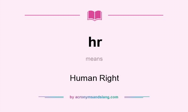 What does hr mean? It stands for Human Right