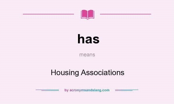 What does has mean? It stands for Housing Associations