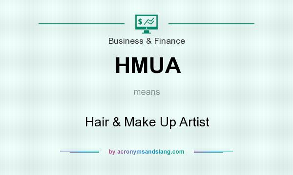 What does HMUA mean? It stands for Hair & Make Up Artist