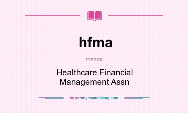 What does hfma mean? It stands for Healthcare Financial Management Assn