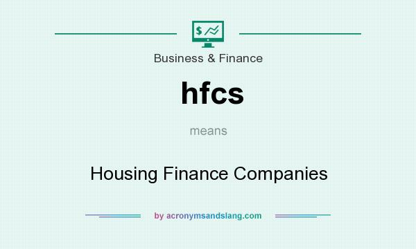 What does hfcs mean? It stands for Housing Finance Companies