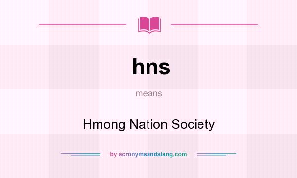 What does hns mean? It stands for Hmong Nation Society