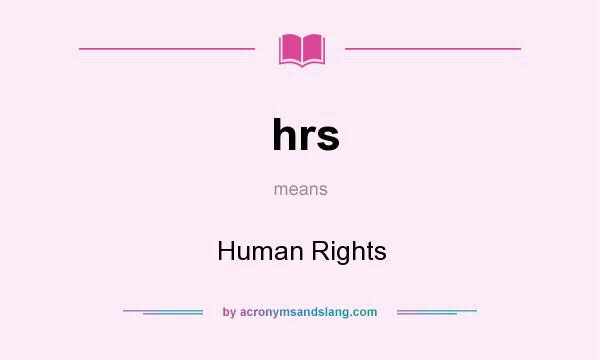 What does hrs mean? It stands for Human Rights
