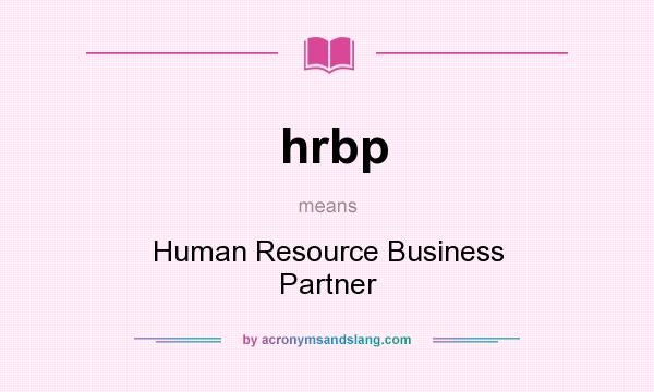 What does hrbp mean? It stands for Human Resource Business Partner