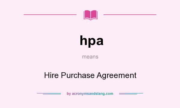Hpa Hire Purchase Agreement In Undefined By Acronymsandslang