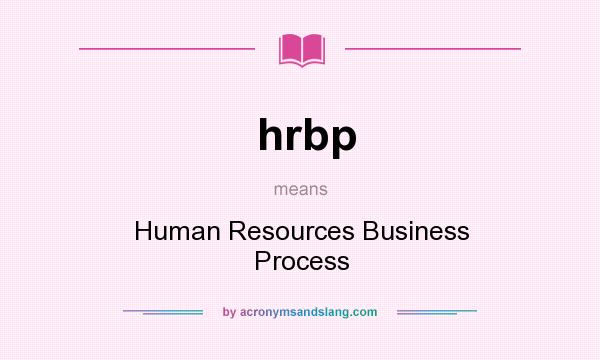 What does hrbp mean? It stands for Human Resources Business Process