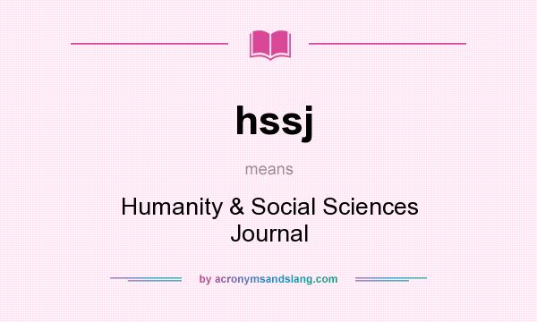 What does hssj mean? It stands for Humanity & Social Sciences Journal