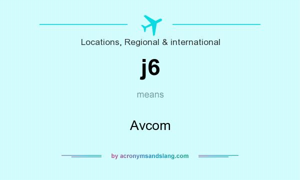 What does j6 mean? It stands for Avcom
