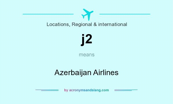 What does j2 mean? It stands for Azerbaijan Airlines