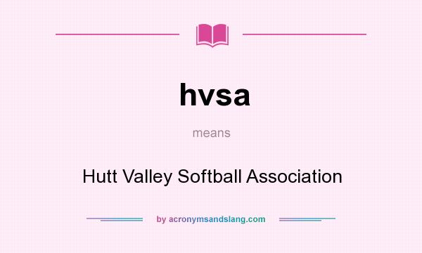 What does hvsa mean? It stands for Hutt Valley Softball Association