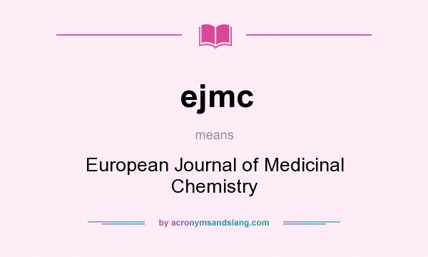 What does ejmc mean? It stands for European Journal of Medicinal Chemistry