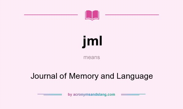 What does jml mean? It stands for Journal of Memory and Language