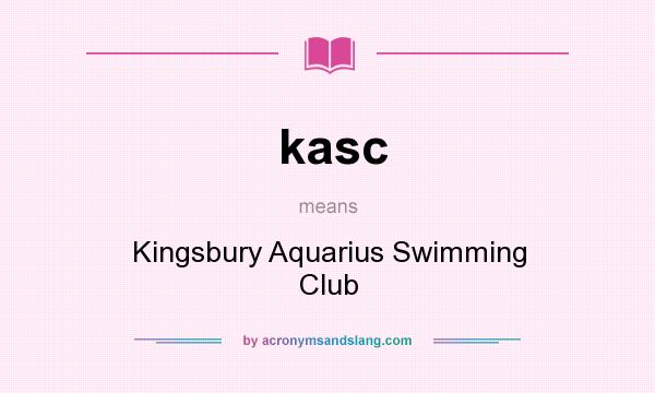 What does kasc mean? It stands for Kingsbury Aquarius Swimming Club