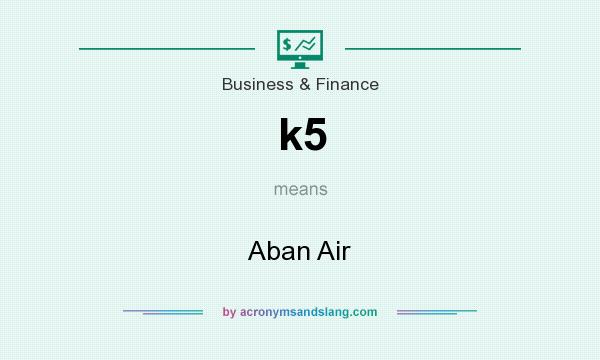 What does k5 mean? It stands for Aban Air