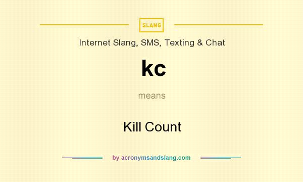 What does kc mean? It stands for Kill Count