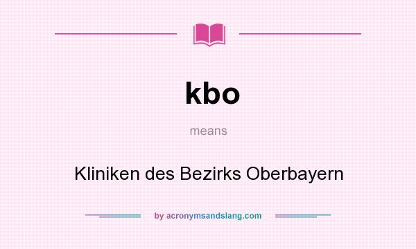What does kbo mean? It stands for Kliniken des Bezirks Oberbayern