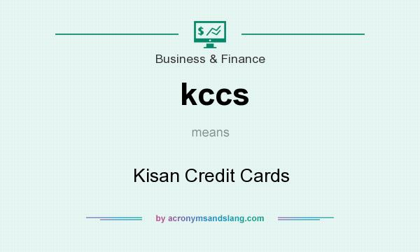 What does kccs mean? It stands for Kisan Credit Cards