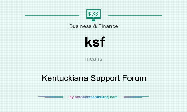 What does ksf mean? It stands for Kentuckiana Support Forum
