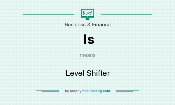 What does ls mean? It stands for Level Shifter