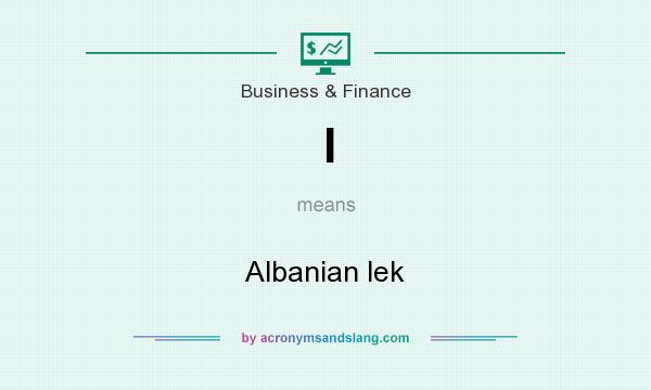 What does l mean? It stands for Albanian lek