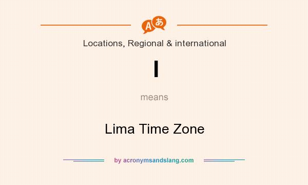 What does l mean? It stands for Lima Time Zone