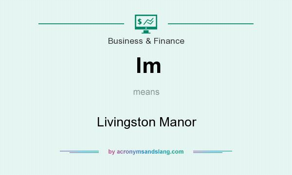 What does lm mean? It stands for Livingston Manor