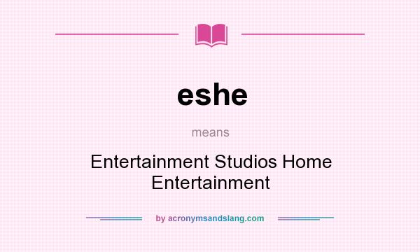 What does eshe mean? It stands for Entertainment Studios Home Entertainment
