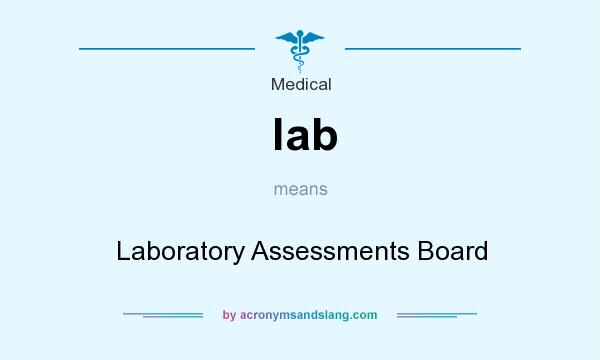 What does lab mean? It stands for Laboratory Assessments Board