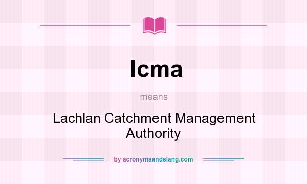 What does lcma mean? It stands for Lachlan Catchment Management Authority