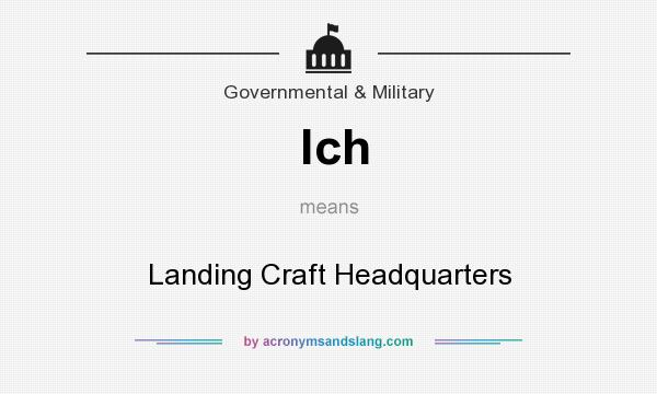 What does lch mean? It stands for Landing Craft Headquarters