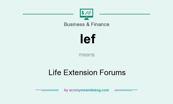 What does lef mean? It stands for Life Extension Forums