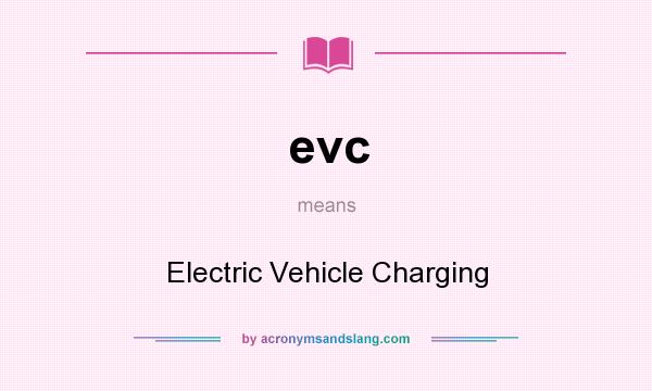 What does evc mean? It stands for Electric Vehicle Charging