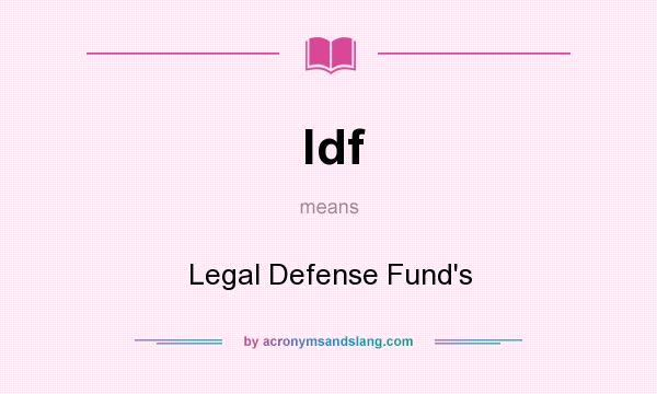What does ldf mean? It stands for Legal Defense Fund`s