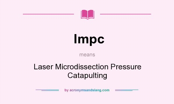 What does lmpc mean? It stands for Laser Microdissection Pressure Catapulting