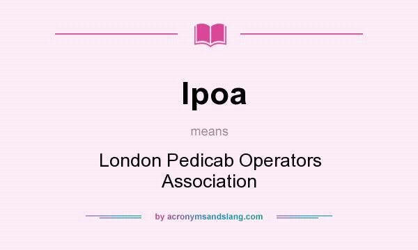 What does lpoa mean? It stands for London Pedicab Operators Association