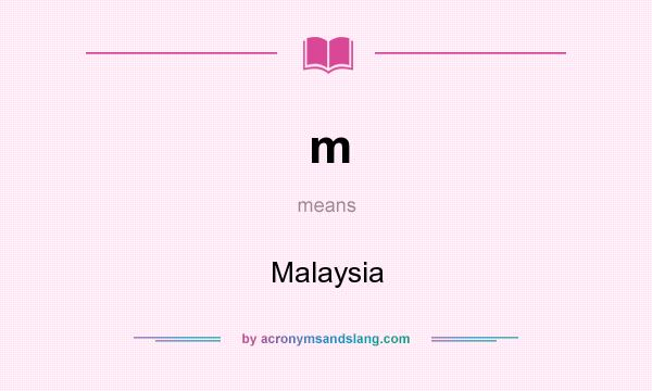 What does m mean? It stands for Malaysia