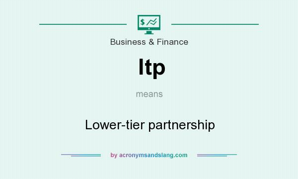 What does ltp mean? It stands for Lower-tier partnership