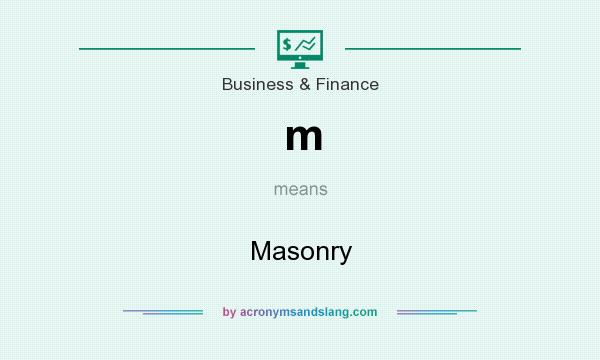 What does m mean? It stands for Masonry