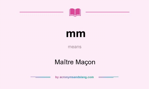 What does mm mean? It stands for Maître Maçon