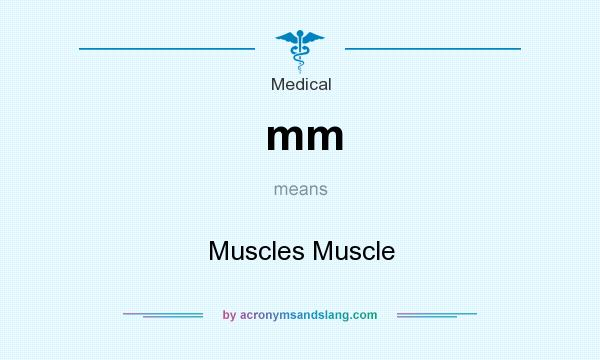 What does mm mean? It stands for Muscles Muscle