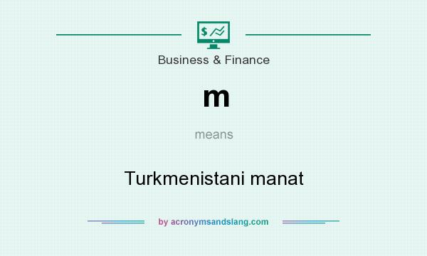 What does m mean? It stands for Turkmenistani manat