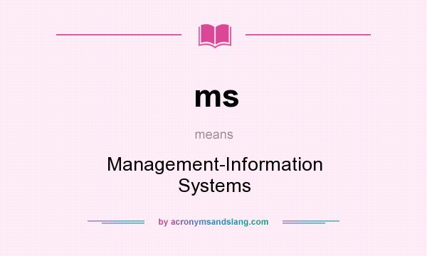 What does ms mean? It stands for Management-Information Systems