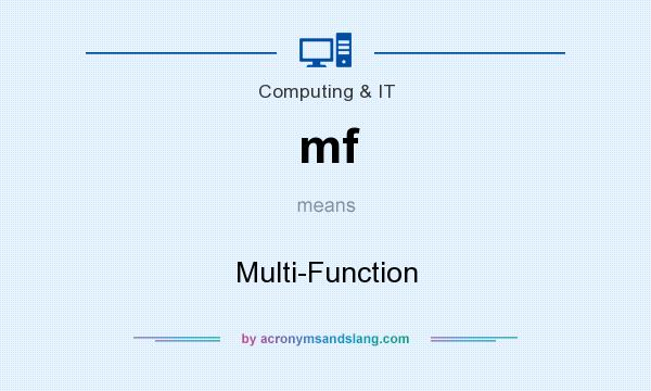 What does mf mean? It stands for Multi-Function