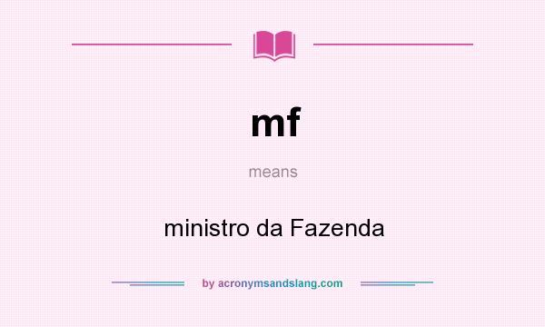 What does mf mean? It stands for ministro da Fazenda