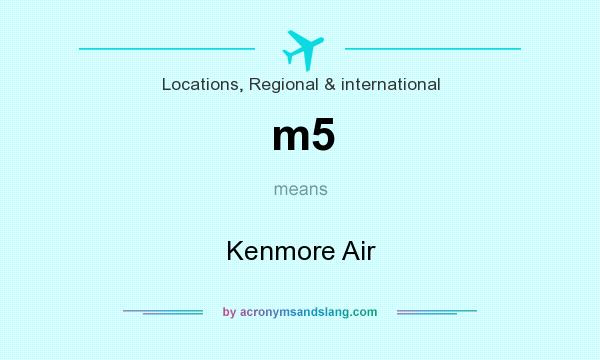 What does m5 mean? It stands for Kenmore Air