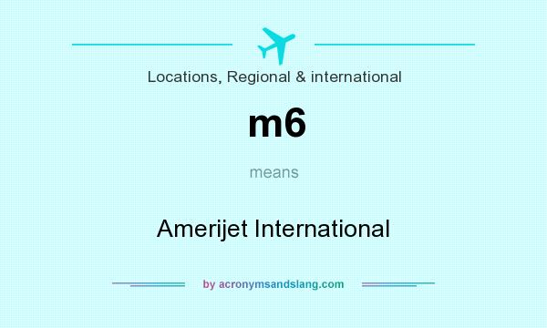 What does m6 mean? It stands for Amerijet International
